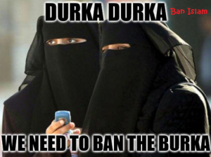 durka durka we need to ban the burka